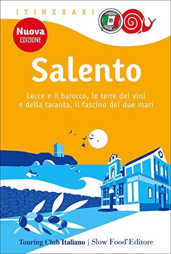 Salento. Lecce e il barocco, le terre dei vini e della taranta, il fascino dei due mari: 1