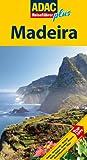 ADAC Reiseführer plus Madeira: Mit extra Karte zum Herausnehmen - Daniela Schetar-Köthe, Friedrich Köthe