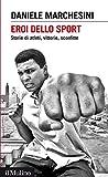 Sport E All Aperto Best Deals - Eroi dello sport: Storie di atleti, vittorie, sconfitte (Intersezioni)