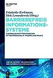 Barrierefreie Informationssysteme: Zugänglichkeit für Menschen mit Behinderung in Theorie und Praxis (Age of Access? Grundfragen der Informationsgesellschaft, Band 6)