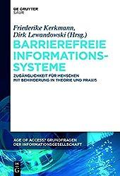 Barrierefreie Informationssysteme: Zuganglichkeit Fur Menschen Mit Behinderung in Theorie Und Praxis (Age of Access? Grundfragen Der Informationsgesellschaft)
