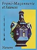 Franc-Maçonnerie et Faïences