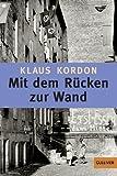 'Mit dem Rücken zur Wand: Roman (Gulliver)' von Klaus Kordon