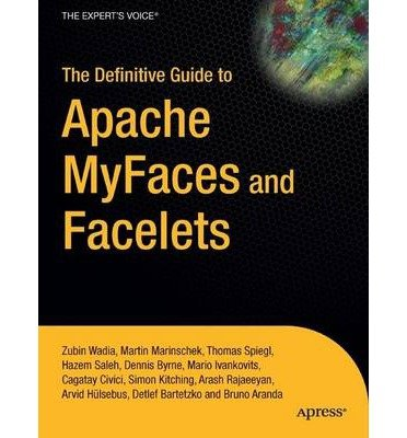 [(The Definitive Guide to Apache MyFaces and Facelets)] [ By (author) Zubin Wadia, By (author) Martin Marinschek, By (author) Thomas Spiegl, By (author) Dennis Byrne ] [September, 2008]