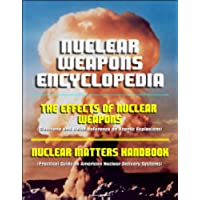 Nuclear Weapons Encyclopedia: The Effects of Nuclear Weapons (Glasstone and