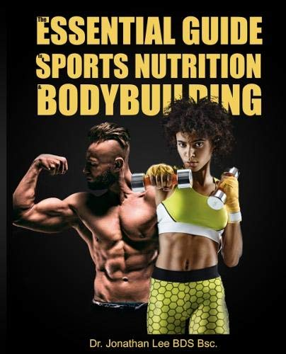 The Essential Guide to Sports Nutrition and Bodybuilding por Jonathan Lee