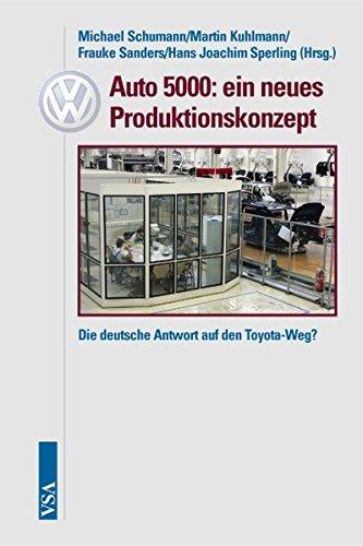 Auto 5000: ein neues Produktionskonzept: Die deutsche Antwort auf den Toyota-Weg? thumbnail