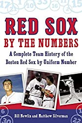 Red Sox by the Numbers: A Complete Team History of the Boston Red Sox by Uniform Number by Bill Nowlin (2016-06-28)