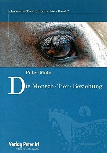 Die Mensch -Tierbeziehung: Klassische Tierhomöopathie – Band 2: