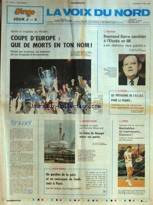 VOIX DU NORD (LA) [No 12724] du 31/05/1985 - BARRE CANDIDAT A L'ELYSEE EN 88 - LES PREVISIONS DE L'OCDE POUR LA FRANCE - AERONAUTIQUE - LE SALON DU BOURGET - LES SPORTS - TENNIS - FOOT - UN GARDIEN DE LA PAIX ET UN CONVOYEUR DE FONDS TUES A PARIS