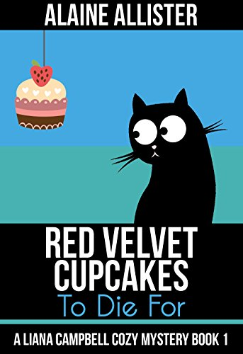 red-velvet-cupcakes-to-die-for-a-liana-campbell-cozy-mystery-book-1-english-edition