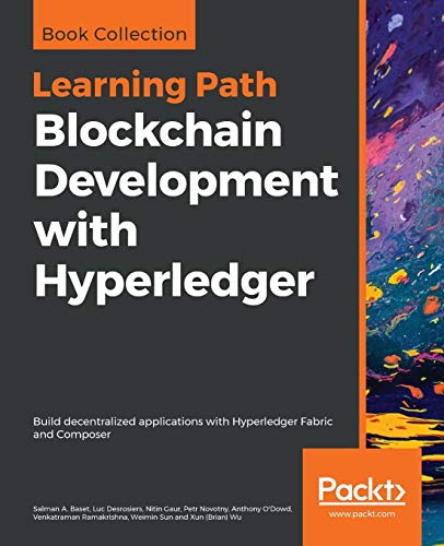 Blockchain Development with Hyperledger: Build decentralized applications with Hyperledger Fabric and Composer