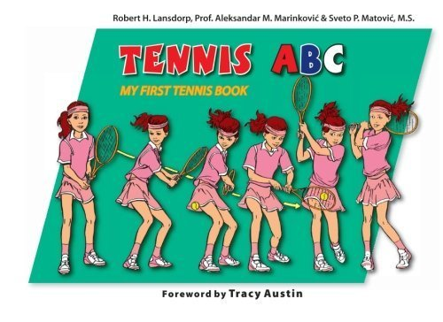 Tennis ABC: My First Tennis Book by Sveto P. Matovic M.S. (2011-12-07)