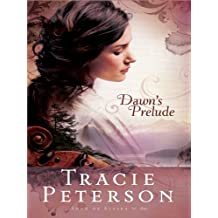 Dawn's Prelude (Thorndike Christian Fiction) by Tracie Peterson (2010-01-20)