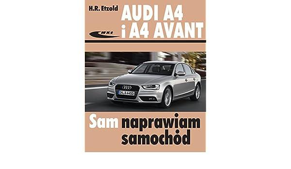 Audi A4 I A4 Avant Amazoncouk H R Etzold 9788320619812 Books