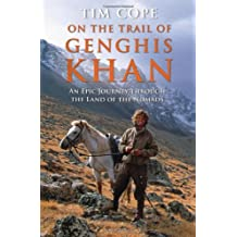 By Tim Cope - On the Trail of Genghis Khan: An Epic Journey Through the Land of the Nomads