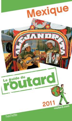Guide du Routard Mexique 2011