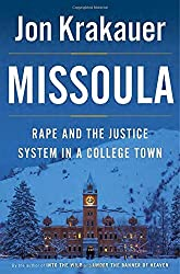 Missoula: Rape and the Justice System in a College Town by Jon Krakauer (2015-04-21)