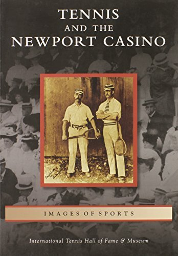 Tennis and the Newport Casino (Images of Sports) by International Tennis Hall of Fame & Museum (2011-06-06)