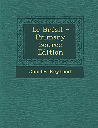 Le Bresil - Primary Source Edition