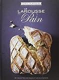Le Larousse du pain: Written by Eric Kayser, 2013 Edition, Publisher: Larousse [Hardcover]
