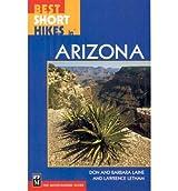 [(Best Short Hikes in Arizona)] [Author: Don Laine] published on (January, 2006)