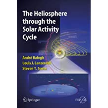 The Heliosphere through the Solar Activity Cycle (Springer Praxis Books)