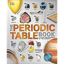 The Periodic Table Book: A Visual Encyclopedia of the Elements (Dk)