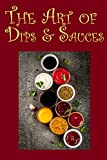 The Art of Dips & Sauces (English Edition)