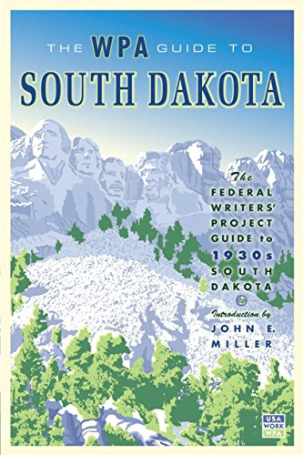 The WPA Guide to South Dakota: The Federal Writers' Project Guide to 1930s South Dakota (English Edition)