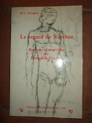Le regard de narcisse. Romans et nouvelles de Thophile Gautier.