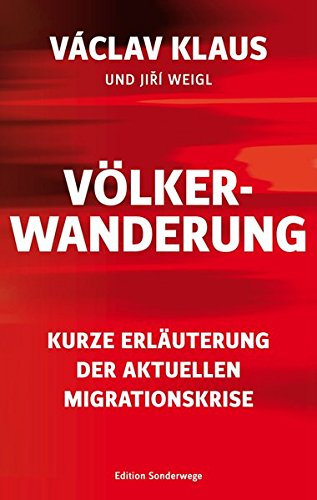 Völkerwanderung. Kurze Erläuterung der aktuellen Migrationskrise (Edition Sonderwege bei Manuscriptum)