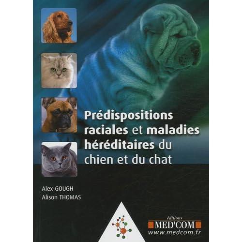 Prédispositions raciales et maladies héréditaires du chien et du chat