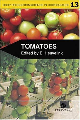 Tomatoes (Crop Production Science in Horticulture) by Ep Heuvelink (2005-11-30) par Ep Heuvelink