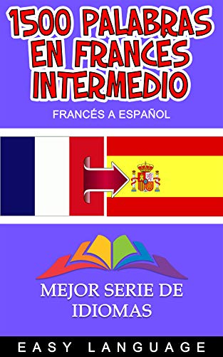 1500 Palabras en Francés Intermedio (FRANCÉS A ESPAÑOL) eBook ...