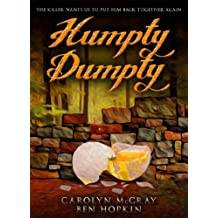 Humpty Dumpty: The killer wants us to put him back together again: A hard-boiled mystery. Definitely not for the faint of heart! (Book 1 of the Nursery Rhyme Murders Series) (English Edition)