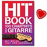 Hit Book - 100 Charthits für Gitarre - aktuelle Top-Titel und etwas ältere Hits - [ Noten / Sheetmusic / Songbook] - mit herzförmiger Notenklammer
