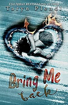 Bring Me Back by [Plendl, Taryn]