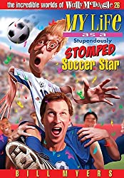 By Myers, Bill [ My Life as a Stupendously Stomped Soccer Star (Incredible Worlds of Wally McDoogle (Paperback) #26) - Greenlight - IPS ] [ MY LIFE AS A STUPENDOUSLY STOMPED SOCCER STAR (INCREDIBLE WORLDS OF WALLY MCDOOGLE (PAPERBACK) #26) - GREENLIGHT - IPS ] Jul - 2006 { Paperback }