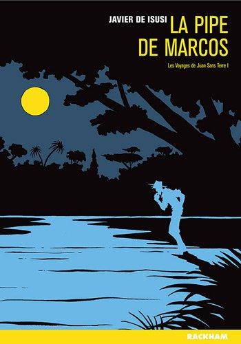 Les Voyages de Juan Sans Terre, Tome 1 : La Pipe de Marcos