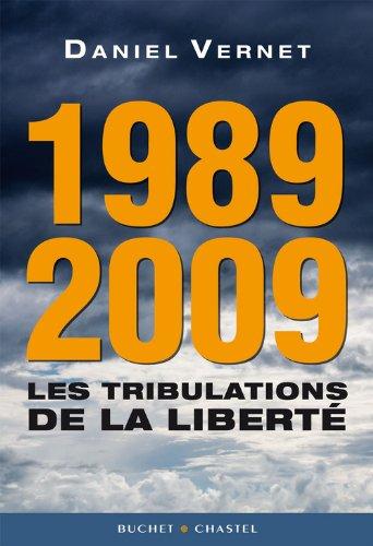 1989-2009 : les tribulations de la liberté