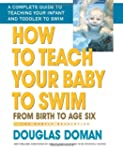 How to Teach Your Baby to Swim: From...