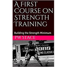 A First Course on Strength Training: Building the Strength Minimum (English Edition)