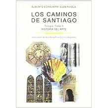Los caminos de Santiago : trilogía: Los caminos de Santiago. TOMO II: Historia del arte: 2 (HISTORIA Y GEOGRAFIA)