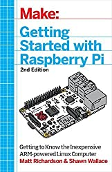Getting Started with Raspberry Pi: Electronic Projects with Python, Scratch, and Linux by Matt Richardson (2014-11-06)