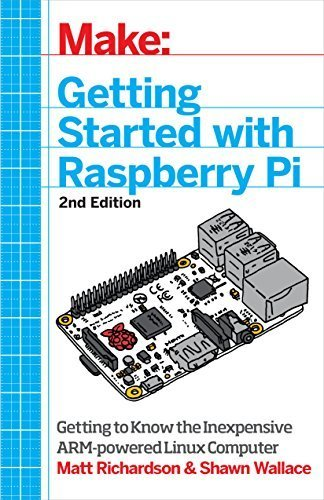 Getting Started with Raspberry Pi: Electronic Projects with Python, Scratch, and Linux by Richardson (2014-11-06)