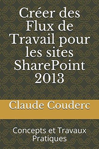 Crer des Flux de Travail pour les sites SharePoint 2013: Concepts et Travaux Pratiques