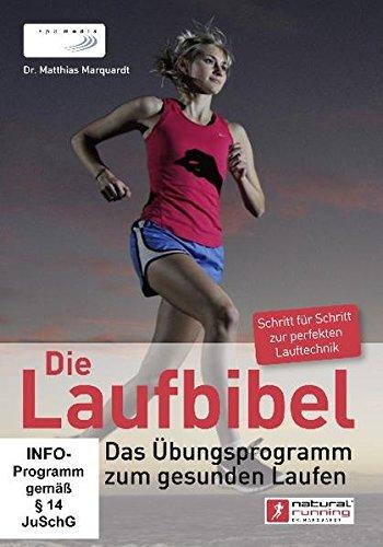 Die Laufbibel: Das Übungsprogramm zum gesunden Laufen - Professionelle Gesunden