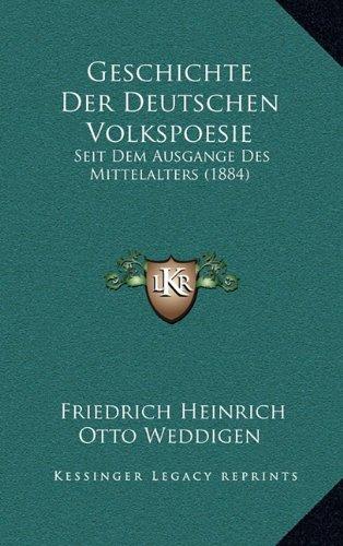 Geschichte Der Deutschen Volkspoesie: Seit Dem Ausgange Des Mittelalters (1884)