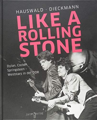 Like a Rolling Stone: Dylan, Cocker, Springsteen - Weststars in der DDR